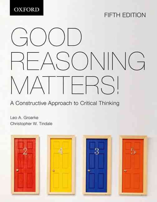 Good Reasoning Matters! By Groarke, Leo/ Tindale, Christopher